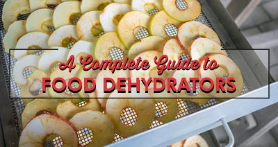 A Complete Guide to Food Dehydrators
