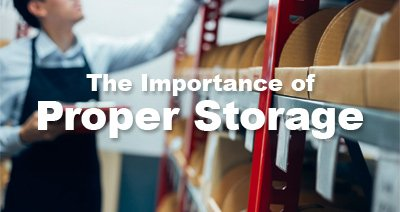 The Importance of Proper Storage
