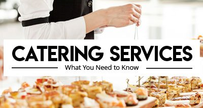 So You Want to Provide Catering Services and Buffets? Here's What You Need